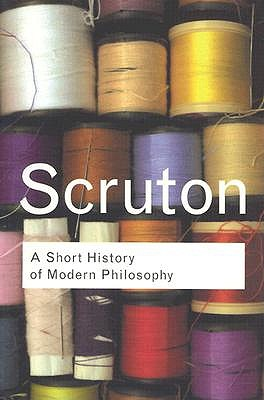 A Short History of Modern Philosophy By Scruton, Roger